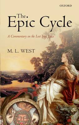Epic Cycle: A Commentary on the Lost Troy Epics