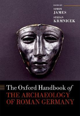 Oxford Handbook of the Archaeology of Roman Germany