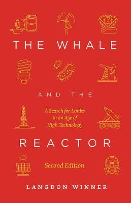 Whale and the Reactor: A Search for Limits in an Age of High Technology, Second Edition 2nd edition
