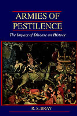 Armies of Pestilence: The Impact of Disease on History Revised ed.