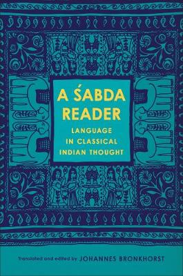 Sabda Reader: Language in Classical Indian Thought