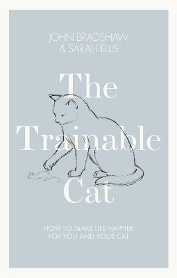 Trainable Cat: How to Make Life Happier for You and Your Cat