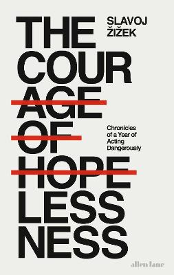 Courage of Hopelessness: Chronicles of a Year of Acting Dangerously