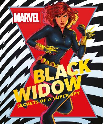 Marvel Black Widow: Secrets of a Super-spy