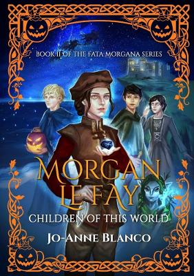 Morgan Le Fay: Children of This World: Children of This World