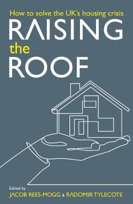 Raising the Roof: How to Solve the United Kingdom's Housing Crisis
