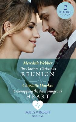 Doctors' Christmas Reunion / Unwrapping The Neurosurgeon's Heart: The Doctors' Christmas Reunion / Unwrapping the Neurosurgeon's Heart