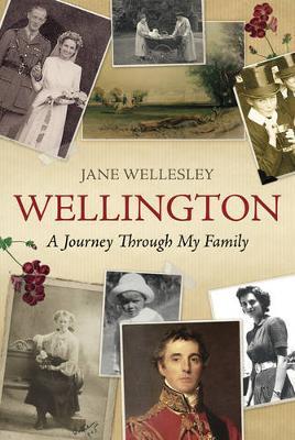 Wellington: A Journey Through My Family