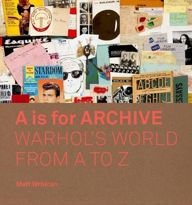 A is for Archive: Warhol's World from A to Z