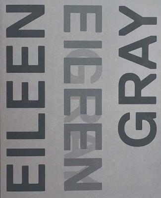 Eileen Gray, Designer and Architect: An Alternative History