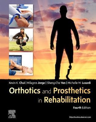 Orthotics and Prosthetics in Rehabilitation 4th Revised edition