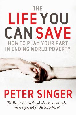 Life You Can Save: How to play your part in ending world poverty