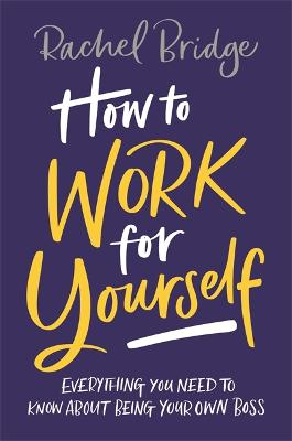 How to Work for Yourself