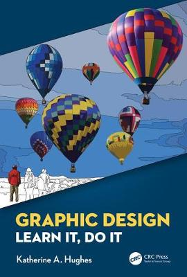 Graphic Design: Learn It, Do It