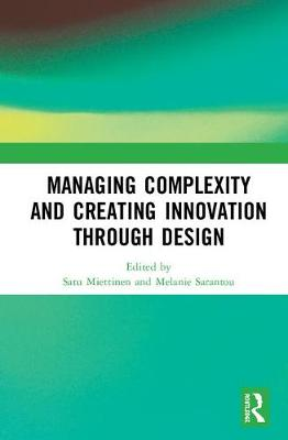 Managing Complexity and Creating Innovation through Design