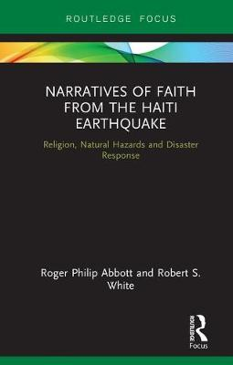 Narratives of Faith from the Haiti Earthquake: Religion, Natural Hazards and Disaster Response