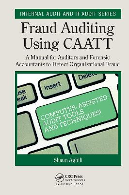 Fraud Auditing Using CAATT: A Manual for Auditors and Forensic Accountants to Detect  Organizational Fraud