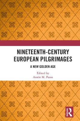Nineteenth-Century European Pilgrimages: A New Golden Age