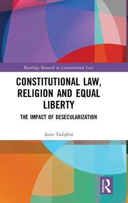Constitutional Law, Religion and Equal Liberty: The Impact of Desecularization