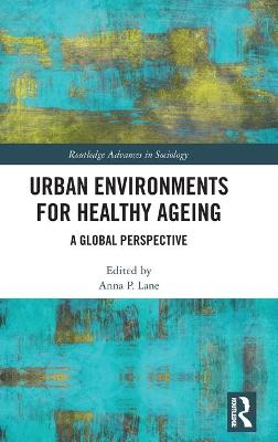 Urban Environments for Healthy Ageing: A Global Perspective