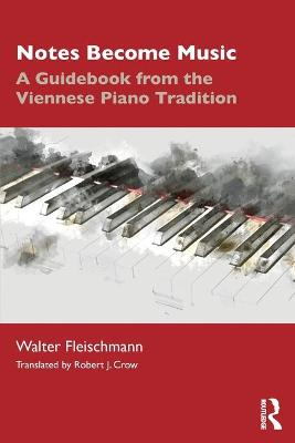 Notes Become Music: A Guidebook from the Viennese Piano Tradition