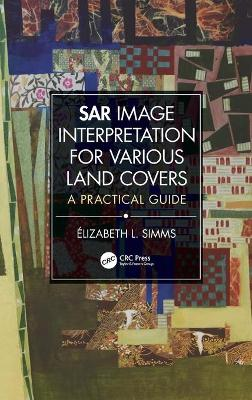SAR Image Interpretation for Various Land Covers: A Practical Guide