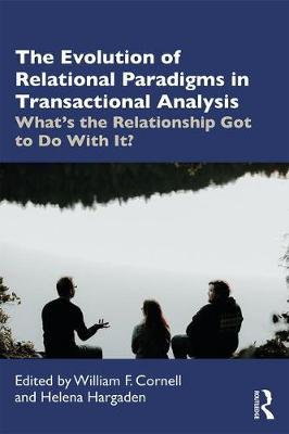 Evolution of Relational Paradigms in Transactional Analysis: What's the Relationship Got to Do With It?