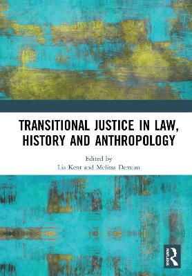 Transitional Justice in Law, History and Anthropology