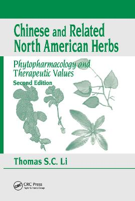 Chinese & Related North American Herbs: Phytopharmacology & Therapeutic Values, Second Edition 2nd New edition