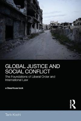 Global Justice and Social Conflict: The Foundations of Liberal Order and International Law