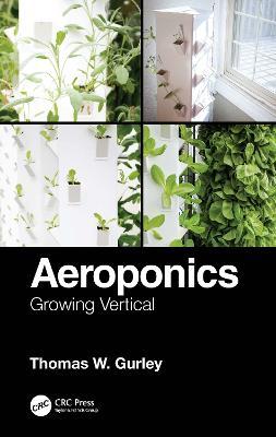 Aeroponics: Growing Vertical: Growing Vertical