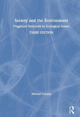 Society and the Environment: Pragmatic Solutions to Ecological Issues 3rd New edition
