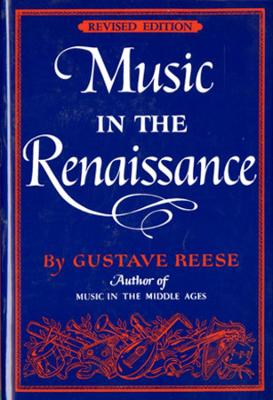 Music in the Renaissance Revised Edition