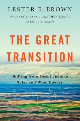 Great Transition: Shifting from Fossil Fuels to Solar and Wind Energy
