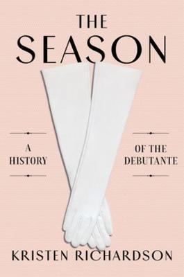 Season: A Social History of the Debutante
