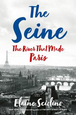 Seine: The River that Made Paris