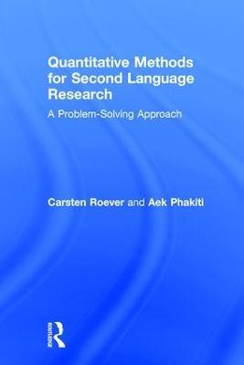 Quantitative Methods for Second Language Research: A Problem-Solving Approach
