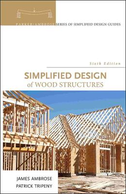 Simplified Design of Wood Structures 6th Edition