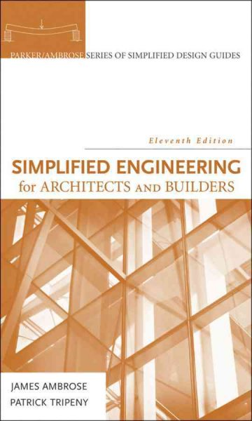 Simplified Engineering for Architects and Builders 11th Revised edition