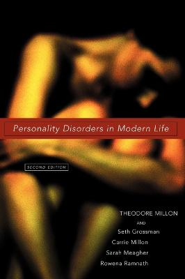 Personality Disorders in Modern Life 2nd Edition