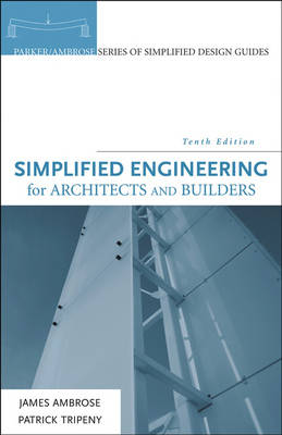 Simplified Engineering for Architects and Builders 10th Revised edition