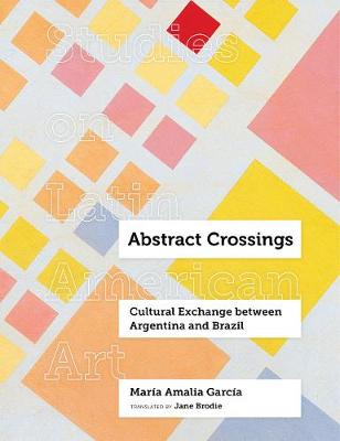 Abstract Crossings: Cultural Exchange between Argentina and Brazil