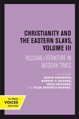 Christianity and the Eastern Slavs, Volume III: Russian Literature in Modern Times