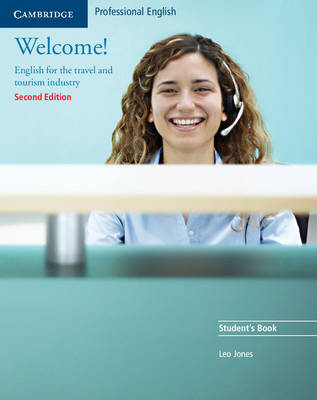 Welcome! Student's Book: English for the Travel and Tourism Industry 2nd Revised edition