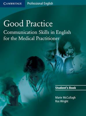 Good Practice Student's Book: Communication Skills in English for the Medical Practitioner Student Manual/Study Guide