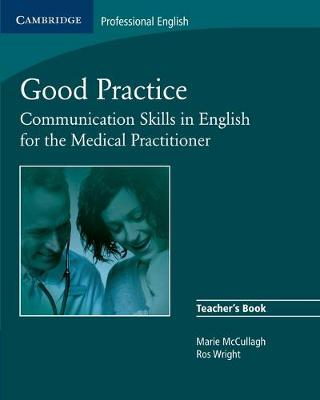 Good Practice Teacher's Book: Communication Skills in English for the Medical Practitioner Teacher's Edition