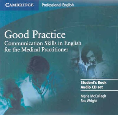 Good Practice 2 Audio CD Set: Communication Skills in English for the Medical Practitioner abridged edition