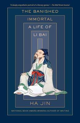Banished Immortal: A Life of Li Bai (Li Po)