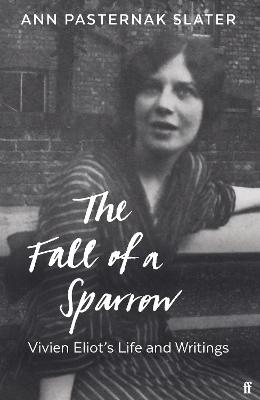 Fall of a Sparrow: Vivien Eliot's Life and Writings Main