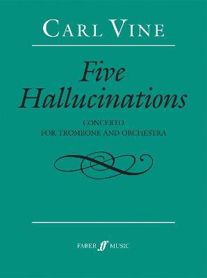 Carl Vine: Five Hallucinations (Trombone Concerto)